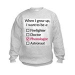 When I Grow Up (Phonologist) Kids Sweatshirt