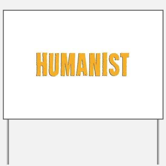 HUMANIST Yard Sign