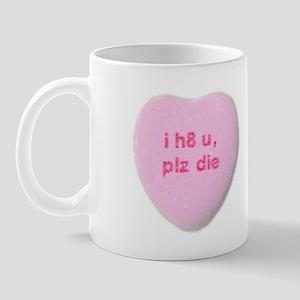 I Hate You Please Die Mug