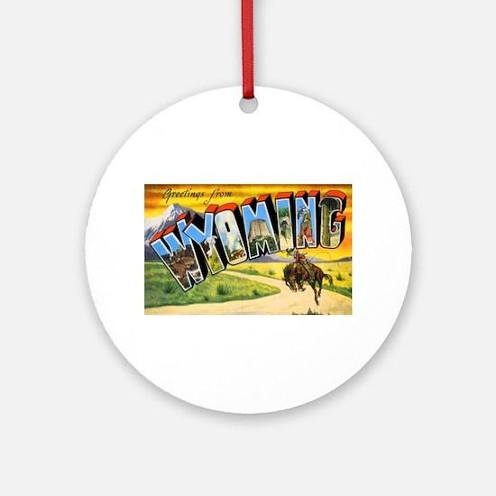 Wyoming Greetings Ornament (Round)