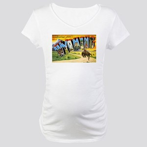 Wyoming Greetings (Front) Maternity T-Shirt