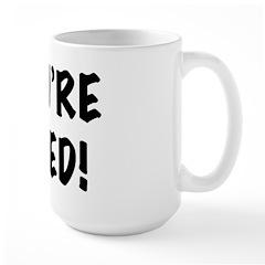 You're Fired Large Mug