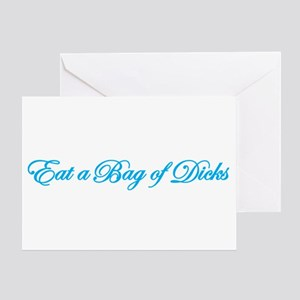 Eat a Bag of Dicks Greeting Card