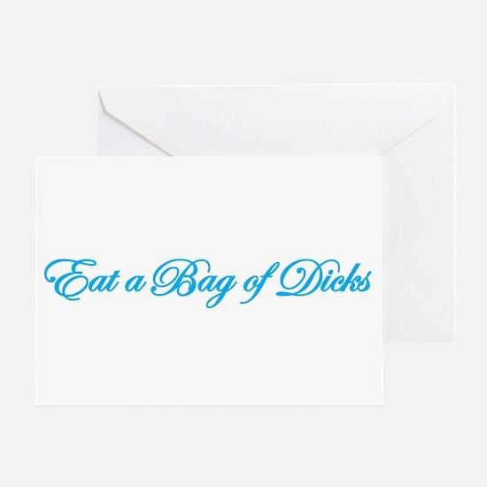 Eat a Bag of Dicks Greeting Card
