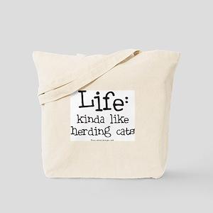 Life - like Herding Cats Tote Bag