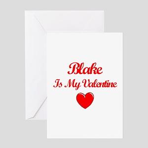 Blake is my Valentine Greeting Card