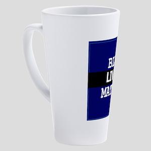 BLUE LIVES MATTER 17 oz Latte Mug