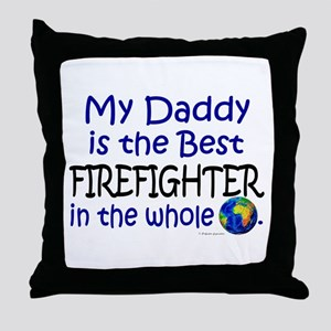 Best Firefighter In The World (Daddy) Throw Pillow