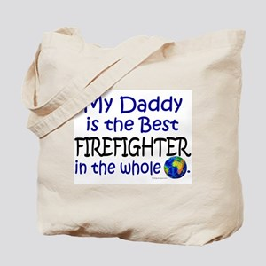 Best Firefighter In The World (Daddy) Tote Bag