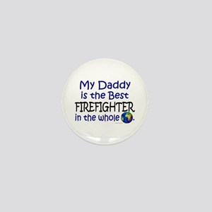 Best Firefighter In The World (Daddy) Mini Button
