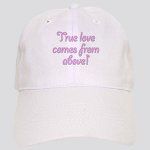 True Love Comes from Above Cap
