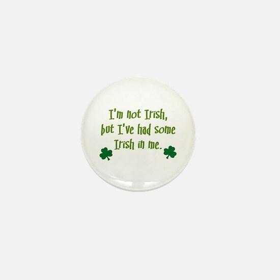 Irish In Me Mini Button
