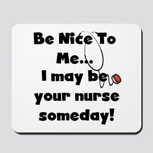 Nurse-Be Nice to Me Mousepad