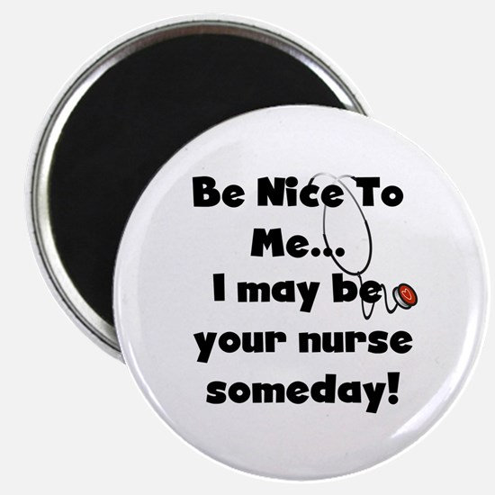 Nurse-Be Nice to Me Magnet