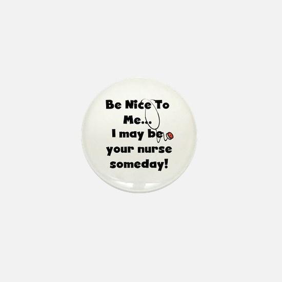 Nurse-Be Nice to Me Mini Button