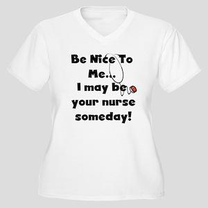 Nurse-Be Nice to Me Women's Plus Size V-Neck T-Shi