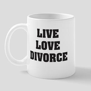 Live Love Divorce Mug