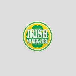 Irish You Were a Beer Mini Button