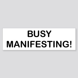 BUSY MANIFESTING! Bumper Sticker
