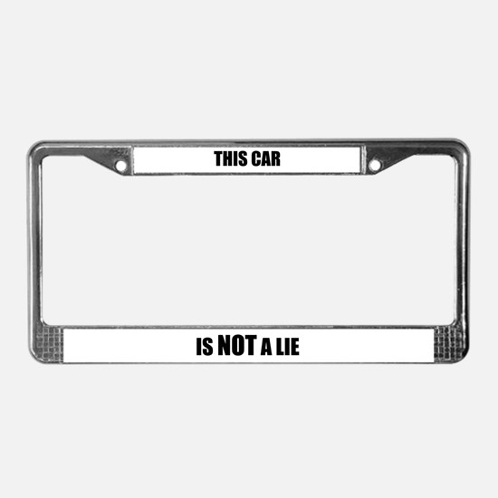"""""""This Car is NOT a Lie"""" License Plate Frame"""