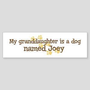 Granddaughter named Joey Bumper Sticker
