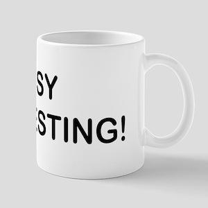 BUSY MANIFESTING! Mugs