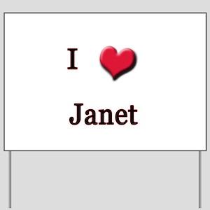 I Love (Heart) Janet Yard Sign