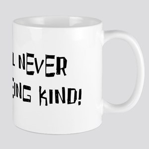 YOU WILL NEVER REGRET... Mugs
