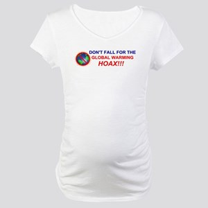 Global Warming Hoax Maternity T-Shirt