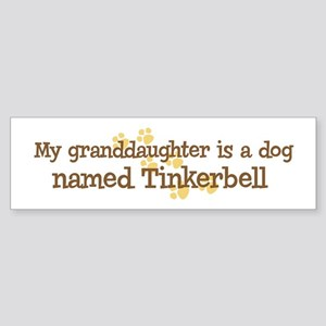 Granddaughter named Tinkerbel Bumper Sticker