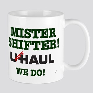 MISTER SHIFTER - U (DONT) HAUL - WE DO! Mugs