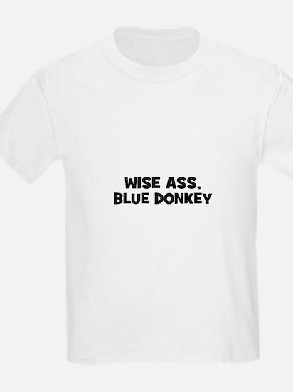 Wise Ass, Blue Donkey T-Shirt