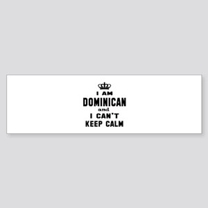 I am Dominican and I can't keep c Sticker (Bumper)