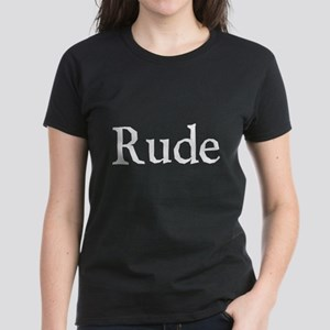 Rude Women's Dark T-Shirt