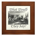 What Would They Say? Framed Tile