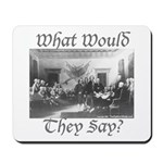 What Would They Say? Mousepad