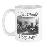 What Would They Say? Mug