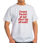 Cease, Desist... Ash Grey T-Shirt