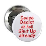 """Cease, Desist... 2.25"""" Button (10 pack)"""