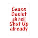 Cease, Desist... Mini Poster Print