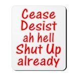 Cease, Desist... Mousepad