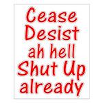 Cease, Desist... Small Poster