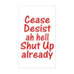 Cease, Desist... Rectangle Sticker