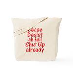 Cease, Desist... Tote Bag