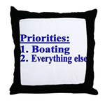 Boater's Priorities Throw Pillow