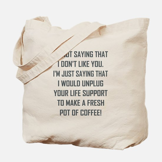 I'M NOT SAYING THAT... Tote Bag