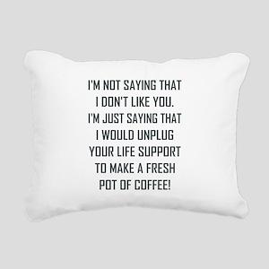 I'M NOT SAYING THAT... Rectangular Canvas Pillow