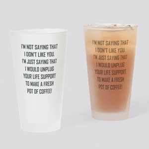I'M NOT SAYING THAT... Drinking Glass