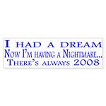 I had a dream... Bumper Sticker
