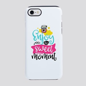 Enjoy This Sweet Moment iPhone 8/7 Tough Case